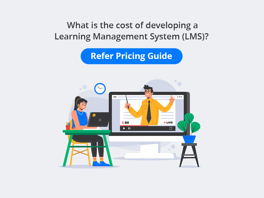 What is the cost of LMS? – Refer Pricing Guide